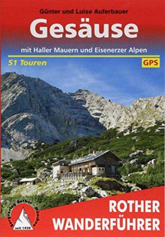 Gesäuse: mit Haller Mauern und Eisenerzer Alpen. 51 Touren. Mit GPS-Tracks (Rother...