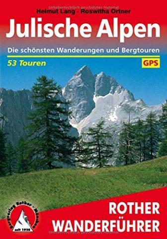 Julische Alpen: Die schönsten Wanderungen und Bergtouren. 53 Touren. Mit GPS-Tracks (Rother...