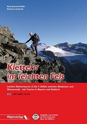 Klettern im leichten Fels: Leichte Klettertouren (2 bis 4 UIAA) zwischen Bodensee...