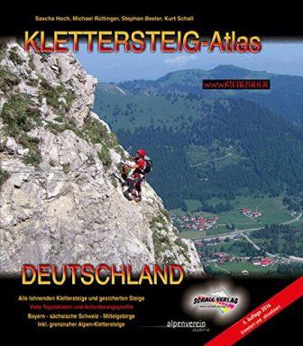 KLETTERSTEIG-ATLAS DEUTSCHLAND: Alle lohnenden Klettersteige - von leicht bis extrem schwierig &...