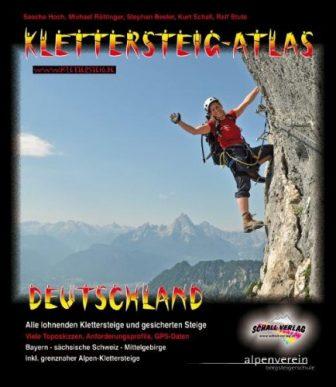 Klettersteig-Atlas Deutschland: Über 170 Klettersteige und gesicherte Steige - von leicht bis...