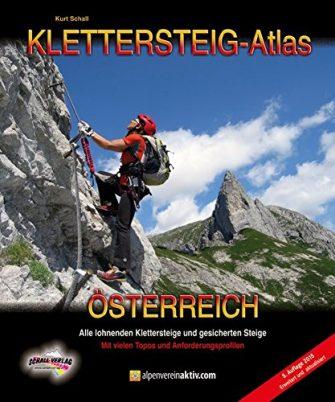 KLETTERSTEIG-ATLAS ÖSTERREICH: Alle lohnenden Klettersteige - von leicht bis extrem schwierig &...