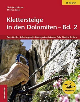Klettersteige in den Dolomiten - Band 2: Puez-Geisler, Sella-Langkofel, Rosengarten-Latemar, Pala, Civetta,...