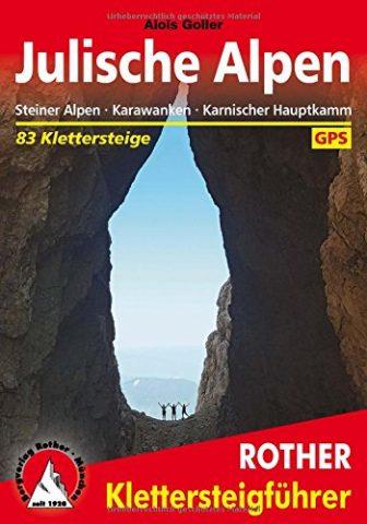 Klettersteige Julische Alpen: Steiner Alpen, Karawanken, Karnischer Hauptkamm. 83 Klettersteige. Mit GPS-Tracks...