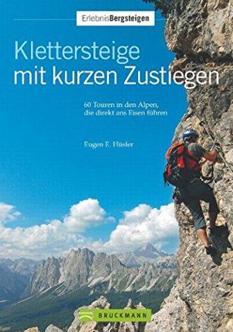 Klettersteige kurzen Zustiegen (Erlebnis Bergsteigen)
