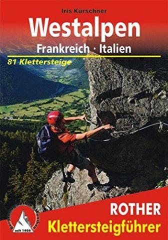 Klettersteige Westalpen Frankreich/Italien: 81 Klettersteige zwischen Comersee, Genfersee und Mittelmeer. im Maßstab...