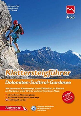 Klettersteigführer Dolomiten, Südtirol, Gardasee: Alle lohnenden Klettersteige in den Dolomiten, in Südtirol,...