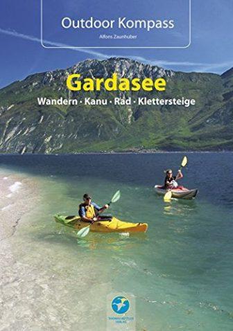 Outdoor Kompass Gardasee - Das Reisehandbuch für Aktive. Die 30 schönsten Touren...