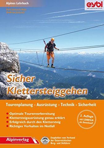 Sicher Klettersteiggehen: Alpines Lehrbuch mit Lehrfilm zum Download, für Tourenplanung, Ausrüstung, Technik...
