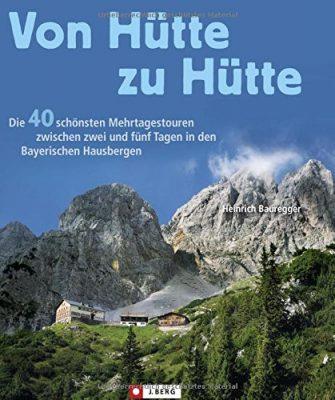 Von Hütte zu Hütte: Die schönsten Mehrtagestouren und Panoramawege in den Bayerischen...